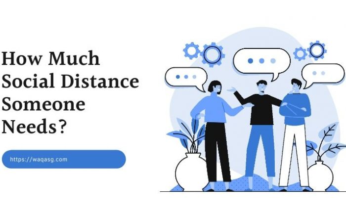 How Much Social Distance Someone Needs