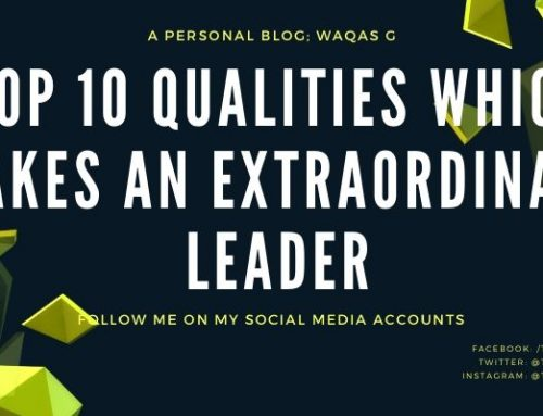 Top 10 Qualities Which Makes An Extraordinary Leader
