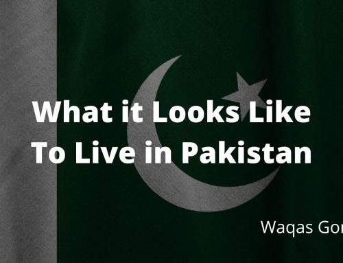 What it Looks Like To Live in Pakistan